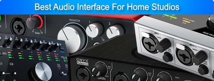 Best Audio Interface For Home Studios