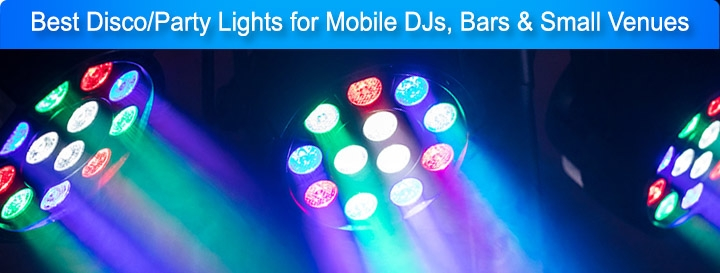 Best Disco/Party Lights for Mobile DJs, Bars & Small Venues 2018