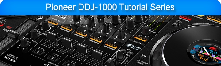 Pioneer DDJ-1000 Tutorial Series