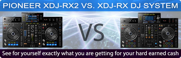 Pioneer XDJ-RX vs XDJ-RX2 2017