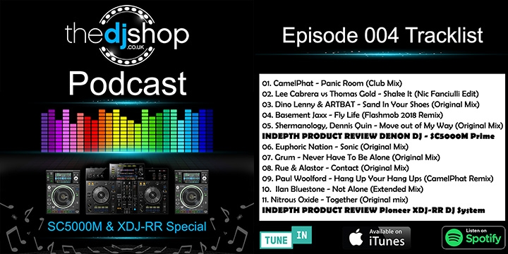 The DJ Shop Podcast 004 Denon DJ SC5000M and Pioneer XDJ-RR Special