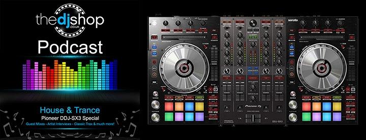 The DJ Shop Podcast - Episode 1 (Pioneer DDJ-SX3 Special)