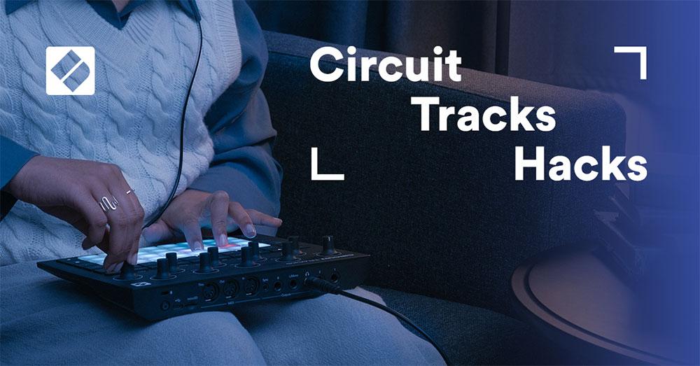 Novation Circuit Tracks Hacks Video Series